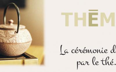 Le Thé, une cérémonie par Thémaé